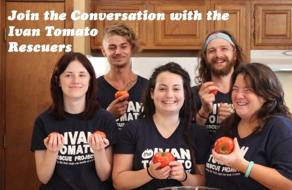 The Ivan Tomato Rescue Crew